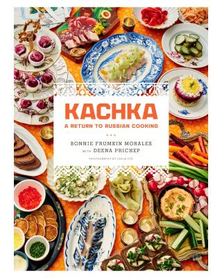 Kachka: A Return to Russian Cooking Cover Image