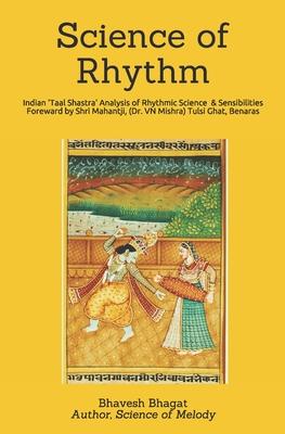 Science of Rhythm: Indian System of Musical Rhythm