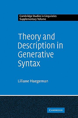 Theory and Description in Generative Syntax: A Case Study in West Flemish (Cambridge Studies in Linguistics) Cover Image
