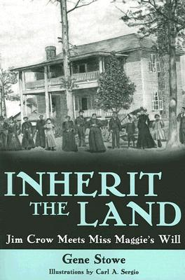 Inherit the Land: Jim Crow Meets Miss Maggie's Will Cover Image