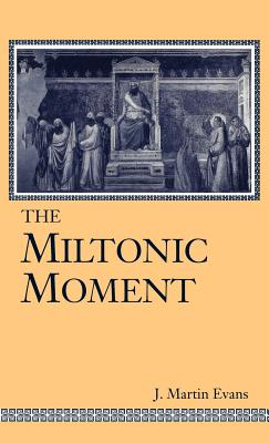 Cover for Miltonic Moment (Studies in the English Renaissance)