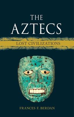 The Aztecs: Lost Civilizations Cover Image