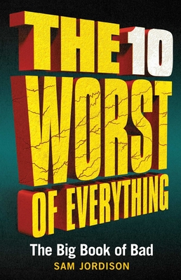 The 10 Worst of Everything: The Big Book of Bad Cover Image