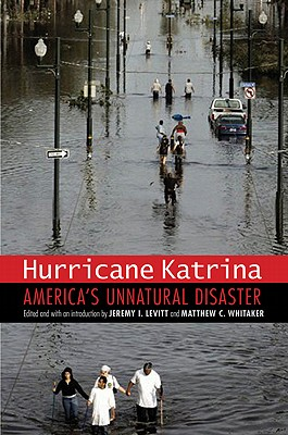 Hurricane Katrina: America's Unnatural Disaster (Justice and Social Inquiry) Cover Image