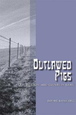 Outlawed Pigs: Law, Religion, and Culture in Israel Cover Image