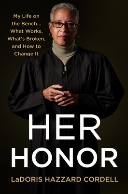Her Honor: My Life on the Bench...What Works, What's Broken, and How to Change It Cover Image