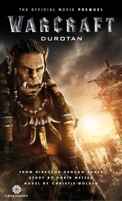 Warcraft: Durotan: The Official Movie PrequelChristie Golden