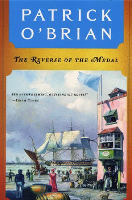 The Reverse of the Medal (Aubrey/Maturin Novels #11) Cover Image