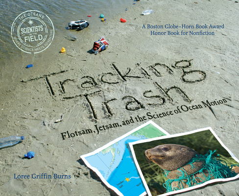 Tracking Trash: Flotsam, Jetsam, and the Science of Ocean Motion Cover Image
