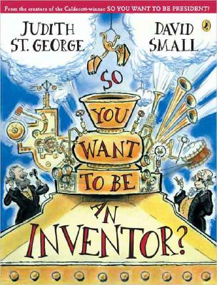 So You Want to Be an Inventor? Cover Image