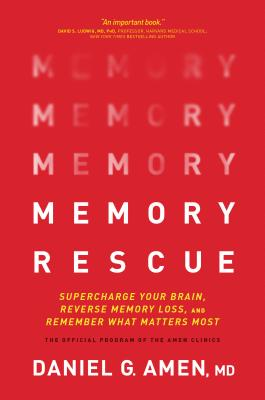 Memory Rescue: Supercharge Your Brain, Reverse Memory Loss, and Remember What Matters Most Cover Image
