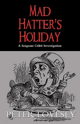 Mad Hatter's Holiday (A Sergeant Cribb Investigation #4) Cover Image