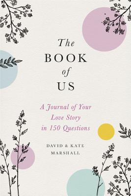 The Book of Us: The Journal of Your Love Story in 150 Questions Cover Image