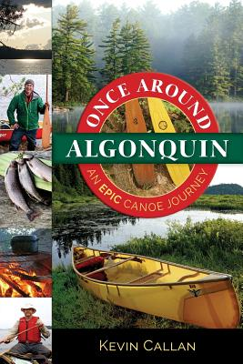 Once Around Algonquin: An Epic Canoe Journey Cover Image