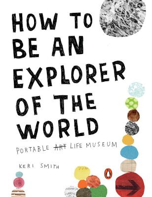 How to Be an Explorer of the World Cover