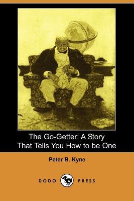 The Go-Getter: A Story That Tells You How to Be One (Dodo Press) Cover Image