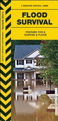 Flood Survival: Prepare for & Survive a Flood (Urban Survival) Cover Image