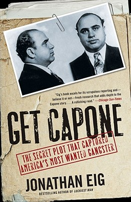 Get Capone: The Secret Plot That Captured America's Most Wanted Gangster Cover Image