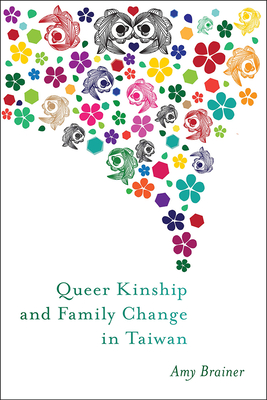 Queer Kinship and Family Change in Taiwan (Families in Focus) Cover Image