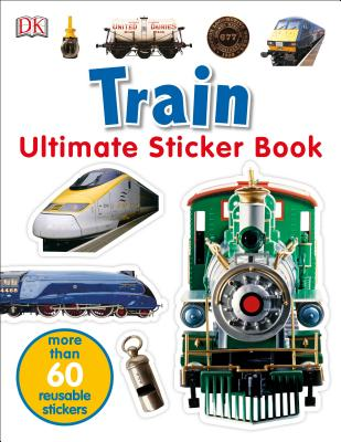 Ultimate Sticker Book: Train: More Than 60 Reusable Full-Color Stickers Cover Image