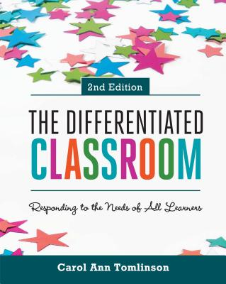 The Differentiated Classroom: Responding to the Needs of All Learners, 2nd Edition Cover Image