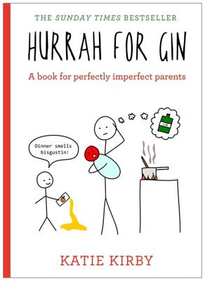 Hurrah for Gin: A book for perfectly imperfect parents Cover Image