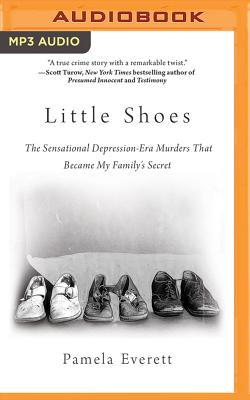 Little Shoes: The Sensational Depression-Era Murders That Became My Family's Secret Cover Image
