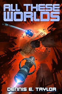 All These Worlds (Bobiverse #3) Cover Image