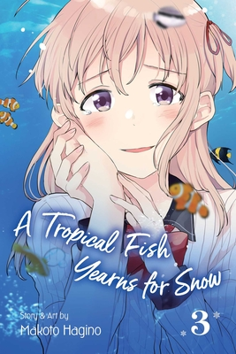 A Tropical Fish Yearns for Snow, Vol. 3 Cover Image