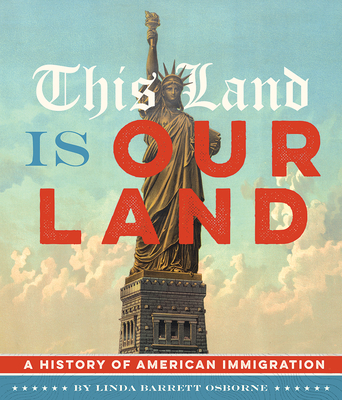 This Land Is Our Land: A History of American Immigration Cover Image
