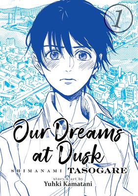 Our Dreams at Dusk: Shimanami Tasogare Vol. 1 Cover Image