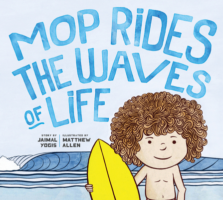 Mop Rides the Waves of Life: A Story of Mindfulness and Surfing Cover Image