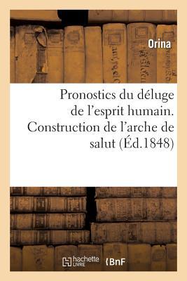 Pronostics du déluge de l'esprit humain. Construction de l'arche de salut, ou génération (Savoirs Et Traditions) Cover Image
