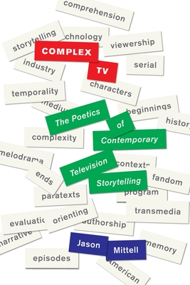 Complex TV: The Poetics of Contemporary Television Storytelling Cover Image