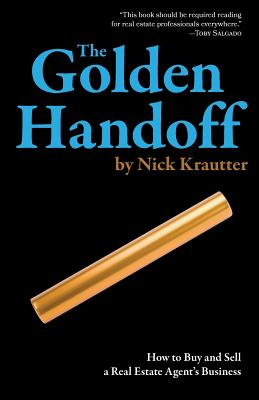 The Golden Handoff: How to Buy and Sell a Real Estate Agent's Business Cover Image