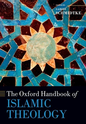 Cover for The Oxford Handbook of Islamic Theology (Oxford Handbooks)