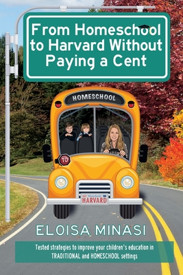 From Homeschool to Harvard Without Paying a Cent Cover Image