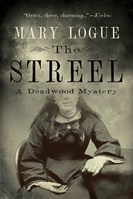 The Streel: A Deadwood Mystery Cover Image