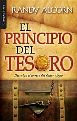 El Principio del Tesoro: Descubra el Secreto del Dador Alegre = The Treasure Principle Cover Image