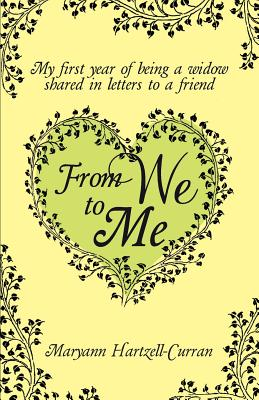 From We to Me, My First Year of Being a Widow Shared in Letters to a Friend Cover Image