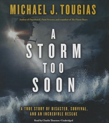 A Storm Too Soon: A True Story of Disaster, Survival, and an Incredible Rescue Cover Image