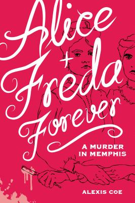 Alice + Freda Forever: A Murder in Memphis Cover Image