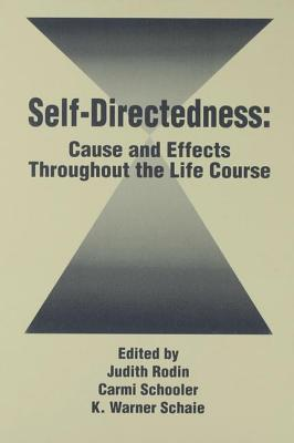 Self Directedness: Cause and Effects Throughout the Life Course (Social Structure and Aging) Cover Image