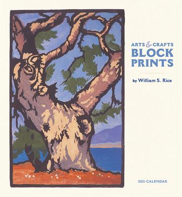 Arts & Crafts Block Prints: William. S. Rice 2021 Wall Calendar Cover Image