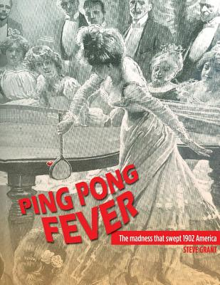 Ping Pong Fever: The Madness That Swept 1902 America Cover Image