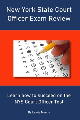 New York State Court Officer Exam Review: Learn how to succeed on the NYS Court Officer Test Cover Image
