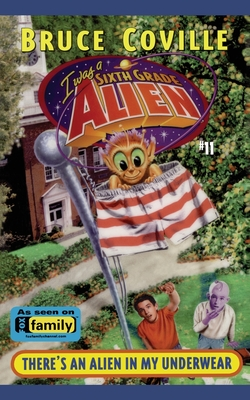 Cover for There's an Alien in My Underwear (I Was A Sixth Grade Alien #11)