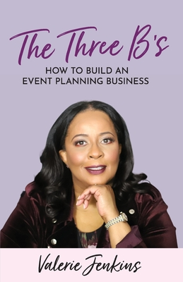 The Three B's: How to Build An Event Planning Business Cover Image