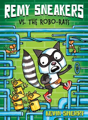 Remy Sneakers vs. the Robo-Rats Cover Image