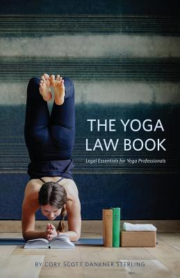 The Yoga Law Book: Legal Essentials For Yoga Professionals Cover Image